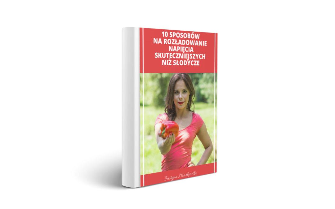 """E-book """"10 sposobów na rozładowanie napięcia skuteczniejszych niż słodycze"""""""