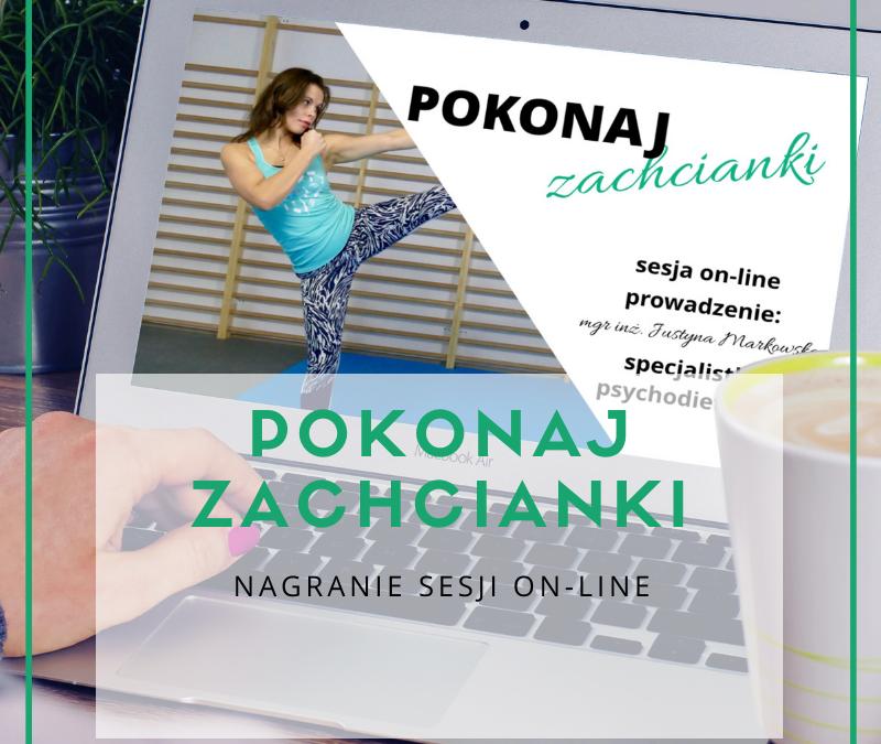 Nagranie sesji on-line Pokonaj Zachcianki